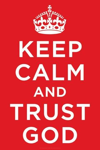 Trust Poster - Keep Calm And Trust God 24 By 36 Religious Motivational Poster Print