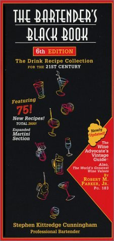 The Bartender's Black Book: The Drink Recipe Collection for the 21st Century, Sixth Edition by Stephen Kittredge Cunningham (2001-12-02)