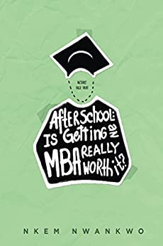 Amazon.com: After School: Is Getting an MBA Really Worth It? eBook ...
