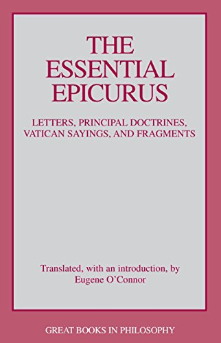 The Essential Epicurus: Letters, Principal Doctrines, Vatican Sayings, and Fragments (Great Books in Philosophy)