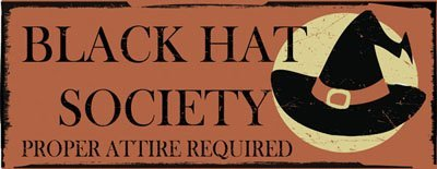 Black Hat Society Metal Sign, Autumn, Harvest, Halloween, Holiday Deco