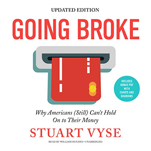 Going Broke, Updated Edition: Why Americans (Still) Can't Hold On to Their Money by Blackstone Audio, Inc.