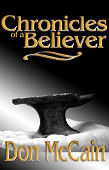 Chronicles of a Believer by [McCain, Don]
