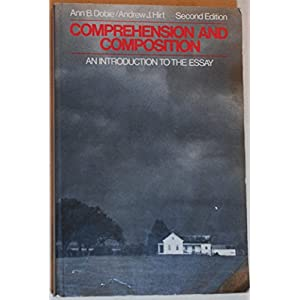 Comprehension and Composition: An Introduction to the Essay