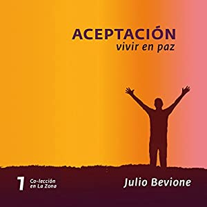 Aceptación, vivir en paz [Acceptance, Live in Peace] Hörbuch