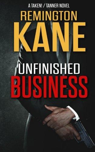 Download Unfinished Business (A TAKEN!/TANNER Novel) (Volume 2) pdf