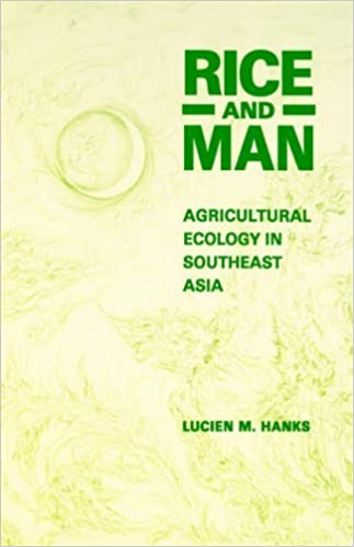 Book Rice and Man: Agricultural Ecology in Southeast Asia by Hanks, Lucien M., Hanks, L. M., Hanks (1992)