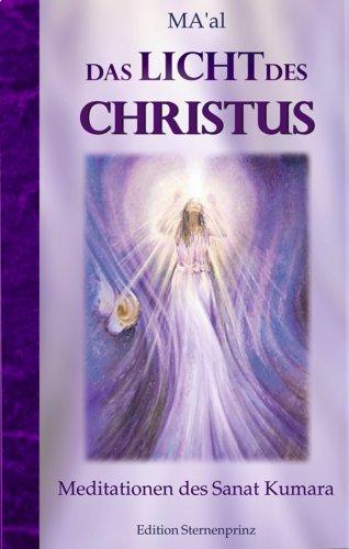 Das Licht des Christus. Meditationen mit Sanat Kumara