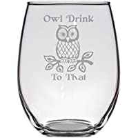 Owl Drink to That - Stemless Wine Glass - Owls Decoration - Handmade - Owl Housewarming Gifts - Christmas - Owl Kitchen Decor - Presents