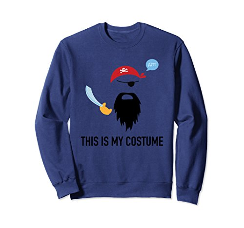 Unisex This Is My Pirate Costume Funny Sweatshirt Cool Halloween Medium Navy (Two Person Halloween Costume Idea)