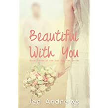 Beautiful With You (Just Say Yes Series Book 3)