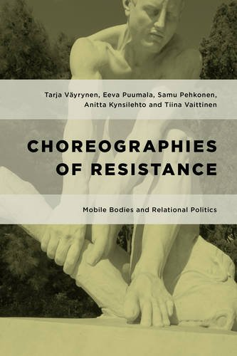 Choreographies of Resistance: Mobile Bodies and Relational Politics (Geopolitical Bodies, Material Worlds)