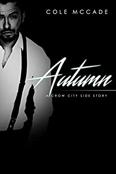 Autumn: A Crow City Side Story by [McCade, Cole]