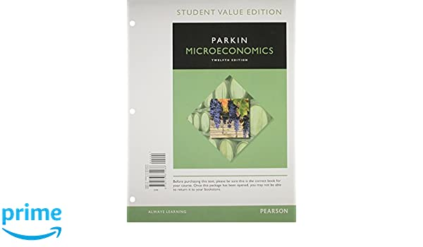 Microeconomics, Student Value Edition Plus MyEconLab with Pearson ...