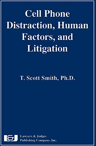 Cell Phone Distraction, Human Factors, and Litigation