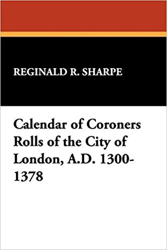 Book Calendar of Coroners Rolls of the City of London, A.D. 1300-1378 (Stokvis Studies in Historical Chronology & Thought) (2009-07-01)