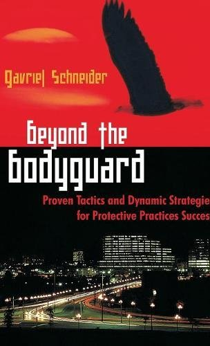 Download Beyond the Bodyguard: Proven Tactics and Dynamic Strategies for Protective Practices Success ebook