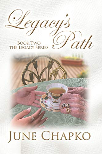 Legacy's Path (The Legacy Series Book 2) by [Chapko, June]