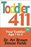 Toddler 411: Clear Answers & Smart Advice for Your Toddler