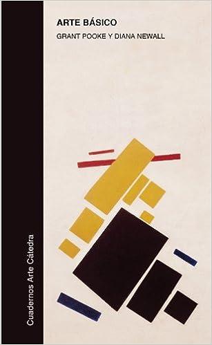 Arte básico (Cuadernos Arte Cátedra): Amazon.es: Pooke, Grant, Newall, Diana: Libros