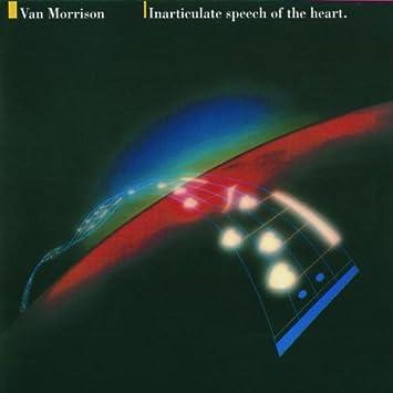 Van morrison inarticulate speech of the heart