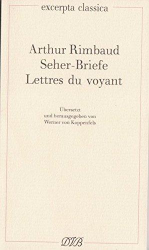 Lettres du voyant /Seher-Briefe: Franz. /Dt. (Excerpta classica)