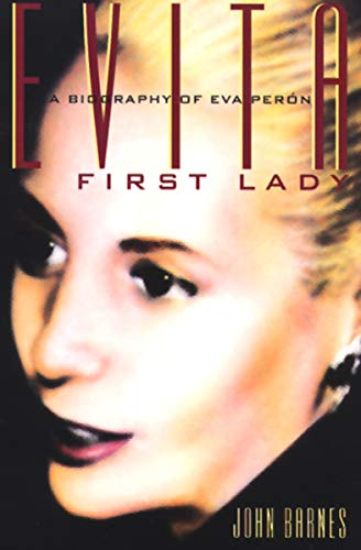 Evita, First Lady: A Biography of Evita Peron (Don T Cry For Me Argentina Evita Peron)