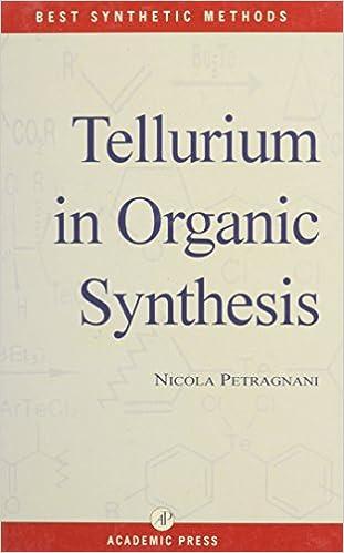Tellurium In Organic Synthesis Best Synthetic Methods Nicola
