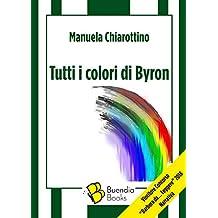 Tutti i colori di Byron (Fiaschette Vol. 6) (Italian Edition)