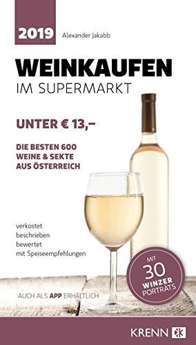 Weinkaufen im Supermarkt 2019: Die besten 600 Weine & Sekte aus Österreich unter € 13,00