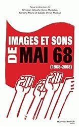Images et sons de mai 68 : 1968-2008