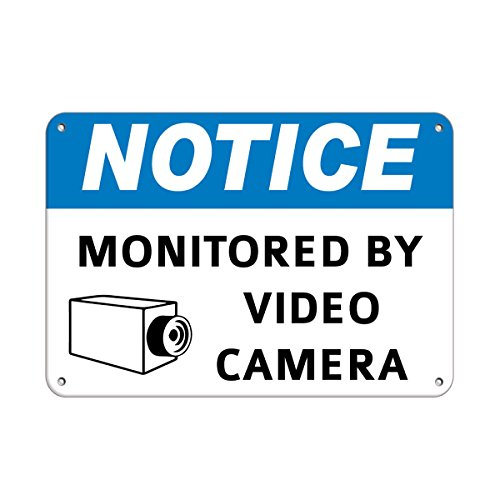 Notice Monitored by Video Camera Security Sign Aluminum Metal Sign 7 in x 10 in Custom Warning & Saftey Sign Pre-drilled Holes for Easy mounting