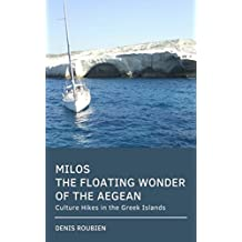 Milos. The floating wonder of the Aegean: Culture Hikes in the Greek Islands