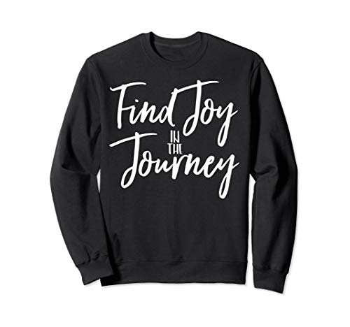 (Find Joy In The Journey Christian Gift Crewneck)