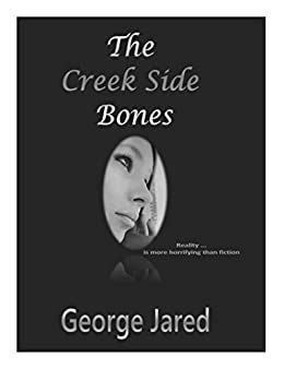 Amazon the creek side bones reality is more horrifying than the creek side bones reality is more horrifying than fiction by jared george fandeluxe Image collections