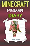 img - for Minecraft Pigman: Diary of a Minecraft Zombie Pigman (Minecraft Pigmen, Minecraft Pigman Diary, Minecraft Pigman Story, Minecraft Books, Minecraft Diaries, Minecraft Diary, Minecraft Book for Kids) book / textbook / text book