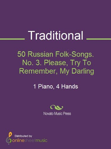 50 Russian Folk-Songs. No. 3. Please, Try To Remember, My Darling ()