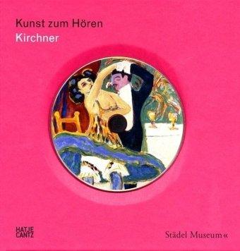 Kunst zum Hören: Ernst Ludwig Kirchner