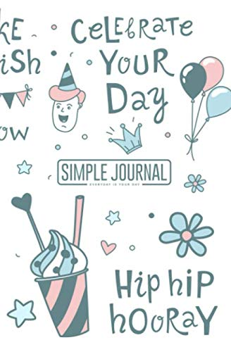 Simple journal - Everyday is your day: B-day party kids boys girls clipart notebook, Daily Journal, Composition Book Journal, Sketch Book, College ... sheets). Dot-grid layout with cream paper. (Of Girls Clipart)