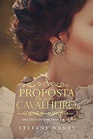 """A Proposta de um Cavalheiro: Um conto da Série """"Amor &am"""