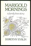 Marigold Mornings, Dorothy Evslin, 0915684020
