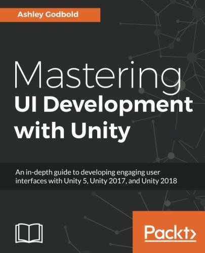 Mastering Unity UI Development: All you need to superpower your games with great user interfaces
