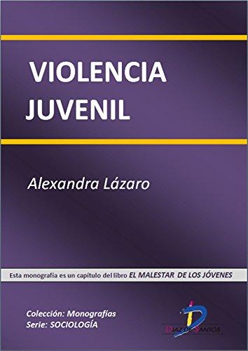Violencia Juvenil (Este capítulo pertenece al libro El malestar de los jóvenes): 1