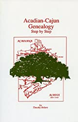 Acadian-Cajun Genealogy: Step by Step