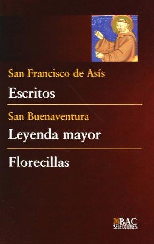 Escritos (de San Francisco); Leyenda mayor (de San Buenaventura) ; Florecillas (Anónimo) (BAC SELECCIONES)