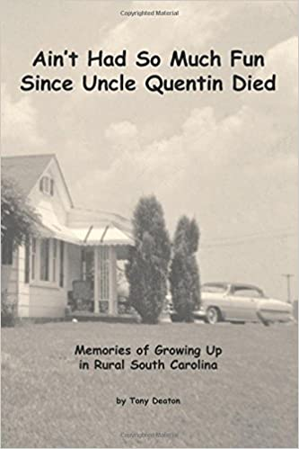 Ain't Had So Much Fun Since Uncle Quentin Died: Memories of Growing