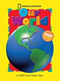 National Geographic Our World, Updated Edition: A Child's First Picture Atlas (Science Quest)