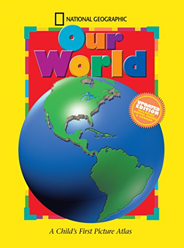 National Geographic Our World, Updated Edition: A Child's First Picture Atlas (Science Quest) ()