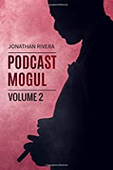 The Podcast Mogul | Volume 2: Everything you need to know to profit from Podcasting Paperback