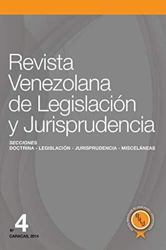 Revista Venezolana de Legislación y Jurisprudencia Nº 4 (Spanish Edition)